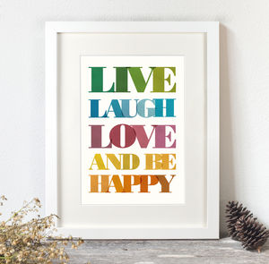 Live, Love, Laugh And Be Happy Print