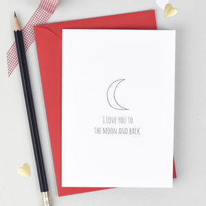 'I Love You To The Moon And Back' Card - love & romance cards