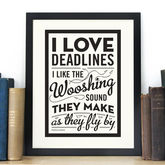 'I Love Deadlines' Quote Print - shop by room