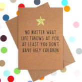 'No Ugly Children' Funny Mother's Day Card - cards