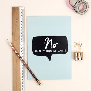 'No Such Thing As Can't' A5 Lined Notebook