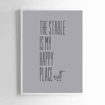 The Stable Is My Happy Place. Horse Print