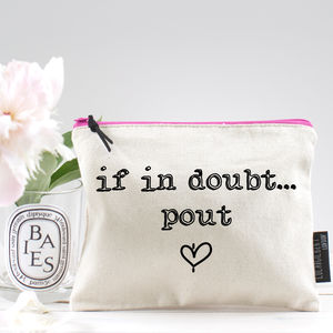 'If In Doubt Pout' Pouch - gifts for teenagers