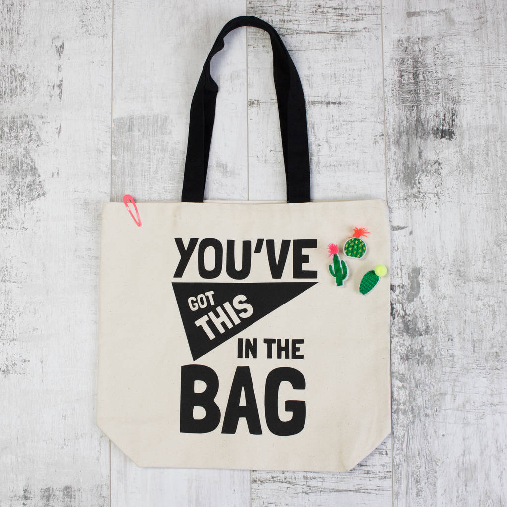 7524f533e7d4 you ve got this in the bag canvas tote bag by batch1 ...