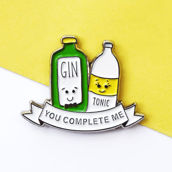 'You Complete Me' Gin And Tonic Pin Badge