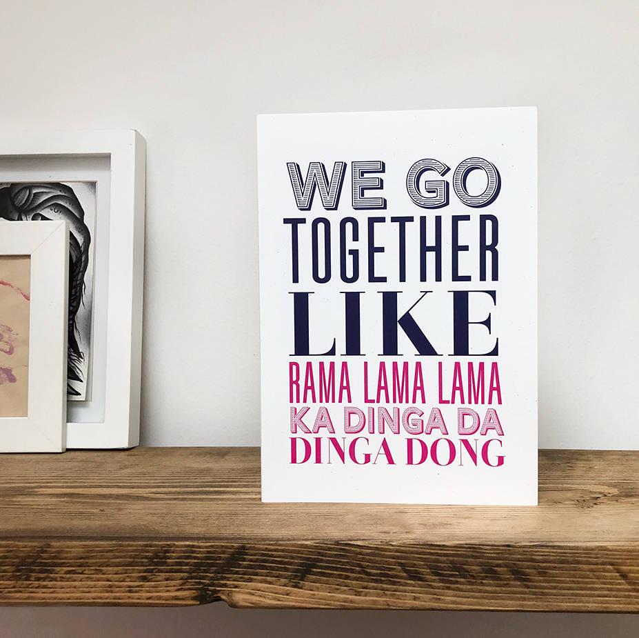 We Go Together Like… Card
