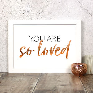 You Are So Loved Copper Foil Print - typography