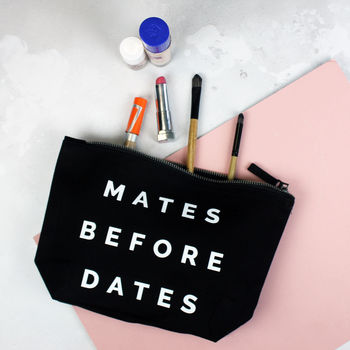 Mates Before Dates Friendship Make Up Bag