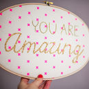 You Are Amazing Embroidery Hoop Sign