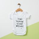 Tiny Human, Giant Dreams Baby Grow