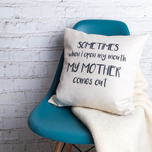'Sometimes When I Open My Mouth' Quote Cushion Cover
