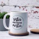 Personalised Sister From Another Mister Mug
