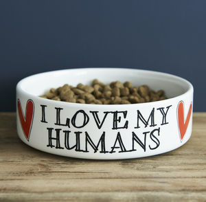 'Love My Humans' Dog And Cat Bowl - gifts from pets