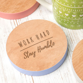 Work Hard Stay Humble Coloured Edge Wooden Coaster