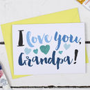 I Love You Grandpa, Father's Day Card