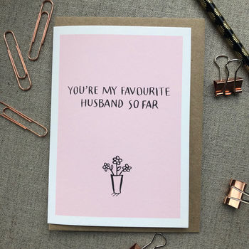 Your'e My Favourite Husband So Far Greetings Card