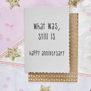 'What Was … Still Is… Happy Anniversary' Card