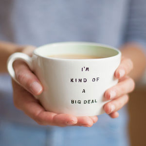 'I'm Kind Of A Big Deal' Handmade Earthenware Cup - gifts for her