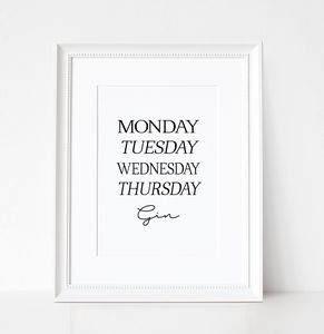 Typographic Days Of The Week Gin Print