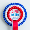 Super Dad Fathers Day Personalised Rosette