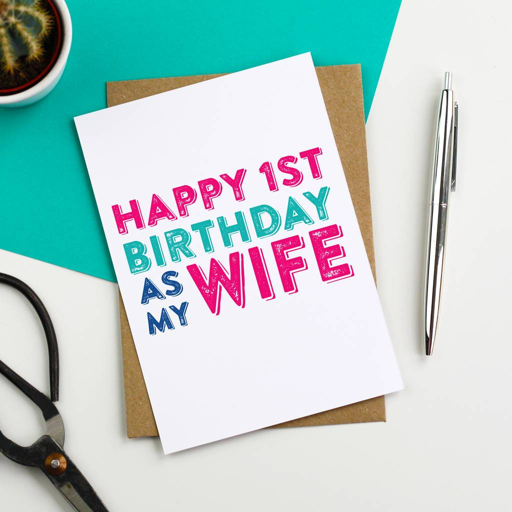 Happy 1st Birthday As My Wife Greetings Card By Do You Punctuate