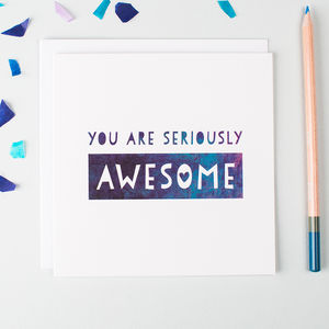'Seriously Awesome' Well Done Card