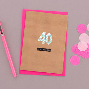 '40 And Fabulous' 40th Birthday Card - shop by category