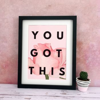 'You Got This' Motivational Print