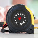 I Love You This Much Tape Measure
