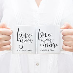 Personalised 'Love You' 'Love You More' Couples Mug Set
