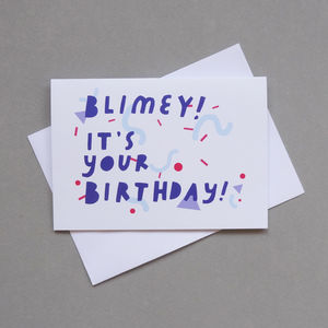Blimey! It's Your Birthday Card - funny cards