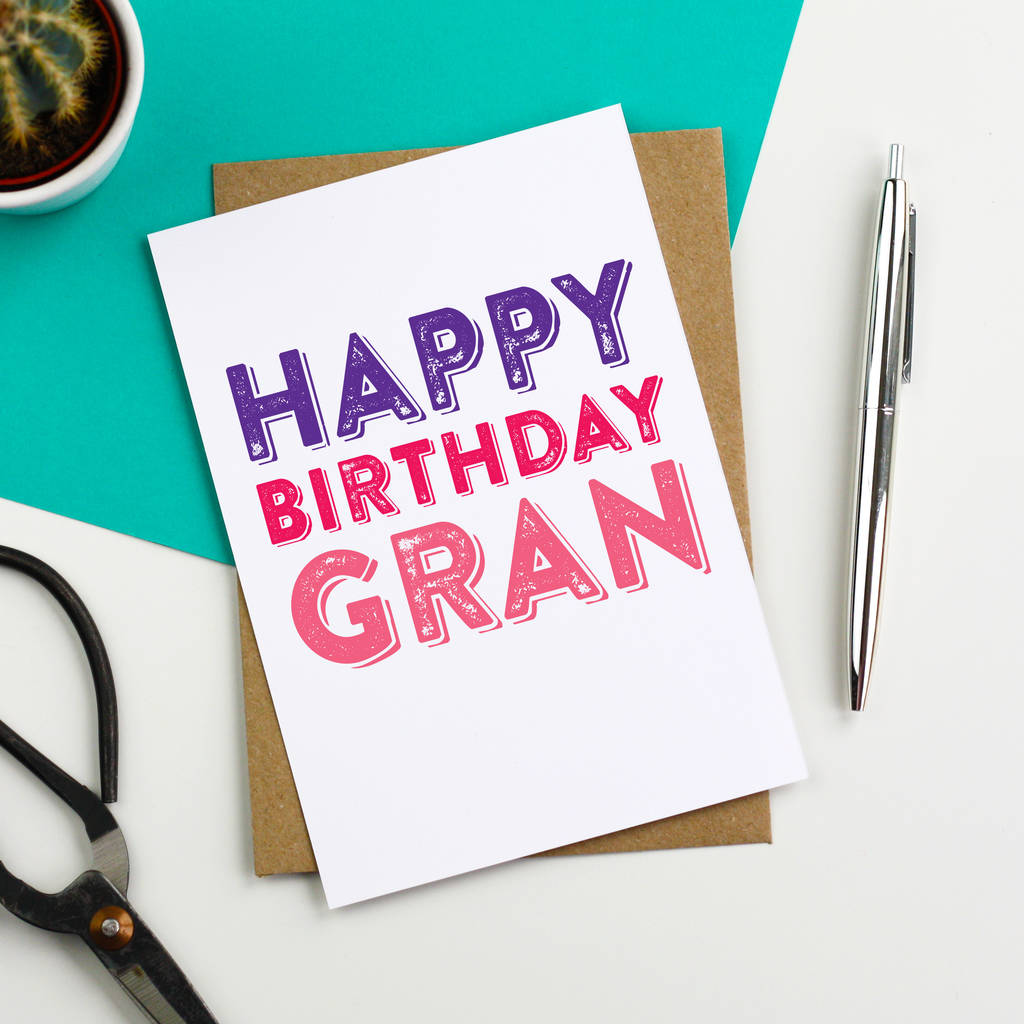 Happy Birthday Gran Greetings Card By Do You Punctuate