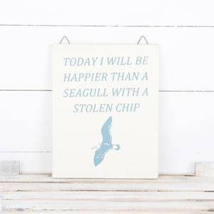 'Happier Than A Seagull…' Hanging Wooden Plaque Sign