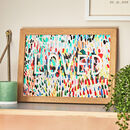 Loved Typography Art Print, Unframed