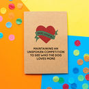 Funny Valentine's Day Card: Who The Dog Loves More