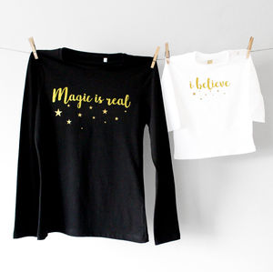 'Magic Is Real, I Believe' Mother And Daughter Set - babies' t-shirts
