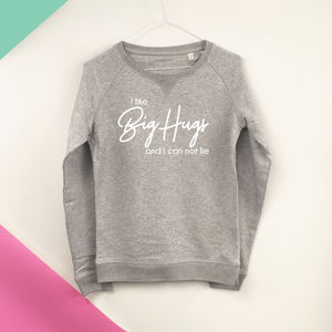 I Like Big Hugs! Sweatshirt - new in fashion