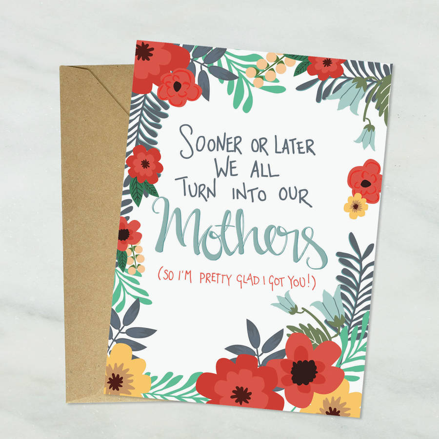 We All Turn Into Our Mothers Mother's Day Card By The