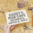 Personalised Daddys man cave sign