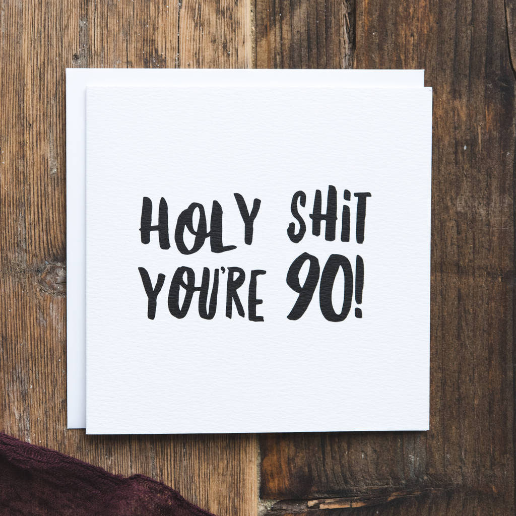 Funny 90th Birthday Card Holy Shit Youre 90