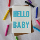 'Hello Baby' Screenprinted Type Greeting Card