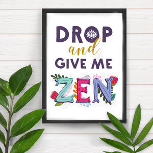 Drop And Give Me Zen Art Print