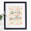 Blooming Marvellous Print