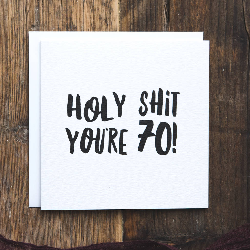 Funny 70th Birthday Card Holy Shit Youre 70