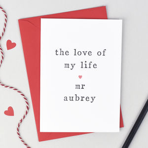 Personalised 'The Love Of My Life' Anniversary Card - valentine's cards