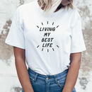 Living My Best Life Unisex T Shirt