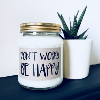 'Don't Worry Be Happy' Scented Natural Soy Candle