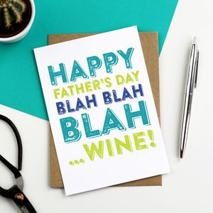 Happy Father's Day Blah Blah Blah Wine Greetings Card