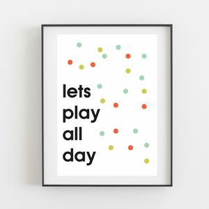 Lets Play Quote Print - pictures & prints for children