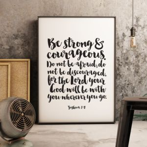 Be Strong And Courageous Print - shop by subject